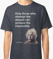 Albert Einstein Quote Classic T-Shirt