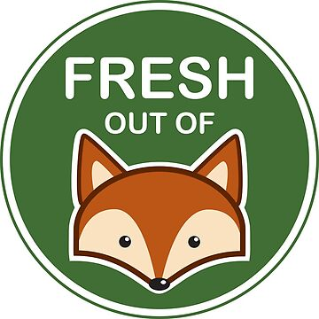 Fresh out of Fox by beckyb
