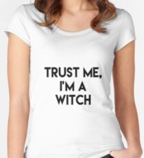 Trust me I'm a witch Women's Fitted Scoop T-Shirt