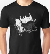A Hunter Must Hunt Unisex T-Shirt