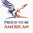 Proud to be American by Bydandy