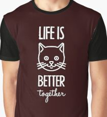 Life Is Better Together Cat White 4 Graphic T-Shirt