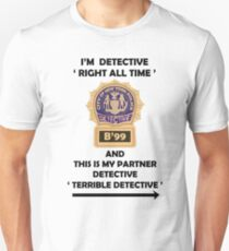 """I'm Detective """"Right All Time"""" T-Shirt"""