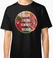 Angry Liberal Feminist Delight Classic T-Shirt