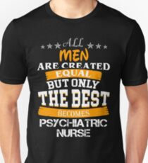 PSYCHIATRIC NURSE Unisex T-Shirt