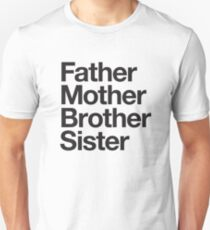 Father Mother Brother Sister Unisex T-Shirt