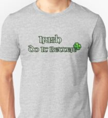 Irish do it better Unisex T-Shirt