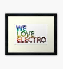 We love Electro Framed Print