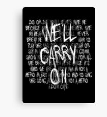 We'll Carry On Canvas Print