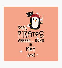Real Pirates are born in MAY R6bxa Photographic Print