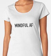 Mindful AF Women's Premium T-Shirt