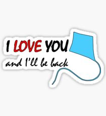 I love you and I'll be back Sticker