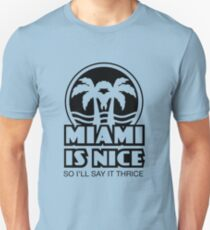 Rose Neiland: Miami is Nice (the Golden Girls) Unisex T-Shirt