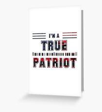 True Patriot  Greeting Card