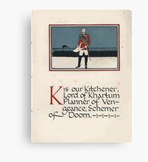The Child's ABC of the War Geoffrey Whitworth Stanley North 1914 K is our Kitchener Lord of Khartum Canvas Print