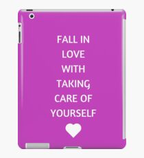 FALL IN LOVE WITH TAKING CARE OF YOURSELF iPad Case/Skin
