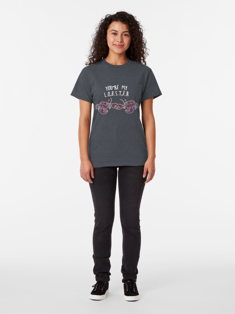 Alternate view of You Are My Lobster Classic T-Shirt