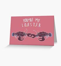 You're My Lobster Greeting Card