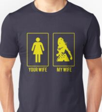My Wife & Your Wife Unisex T-Shirt