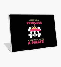 Why Be A Princess When You Can Be A Pirate Laptop Skin
