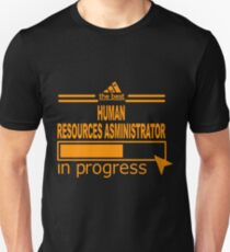 HUMAN RESOURCES ASMINISTRATOR Unisex T-Shirt