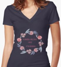 Flowers Are Like Love It Blossoms  Women's Fitted V-Neck T-Shirt