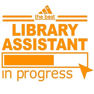 LIBRARY ASSISTANT by Elizabethnurese