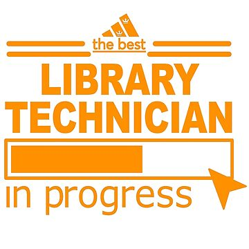 LIBRARY TECHNICIAN by Elizabethnurese
