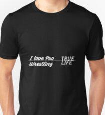 I love Pro Wrestling T-Shirt