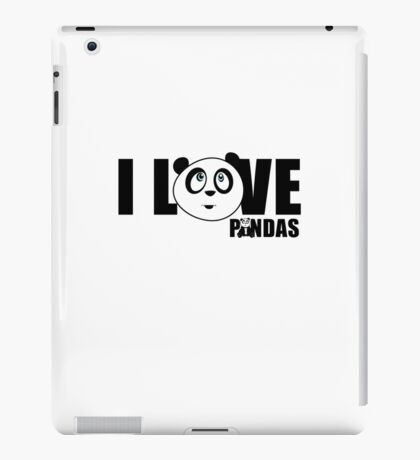 I love Pandas iPad Case/Skin