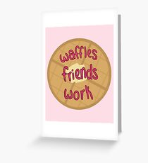 WAFFLES, FRIENDS, WORK  Greeting Card