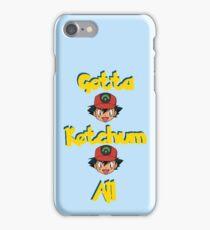 Gotta Ketchum All iPhone Case/Skin