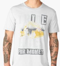 Heavy Equipment Operators Ride Hoes For Money Men's Premium T-Shirt