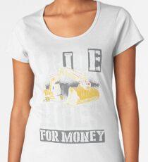 Heavy Equipment Operators Ride Hoes For Money Women's Premium T-Shirt