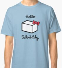 Hello Schroddy Classic T-Shirt
