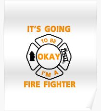 Firefighter Fire Man Chief Funny Poster