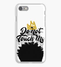 Do Not Touch My iPhone Case/Skin