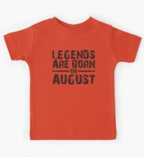 LEGENDS ARE BORN IN AUGUST VINTAGE Kids Clothes