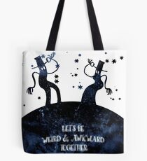 Let's be weird & awkward together  Tote Bag