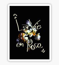 La Vie En Rose Sticker