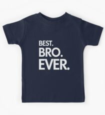 BEST. BRO. EVER. Kids Tee