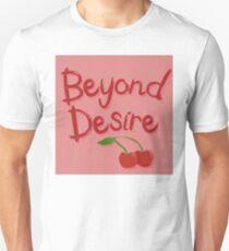 Beyond Desire Unisex T-Shirt