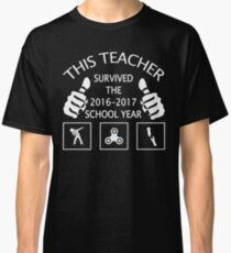 This Teacher Survived The 2016 2017 Year Classic T-Shirt