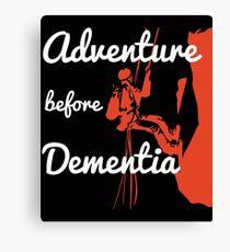Adventure Before Dementia Climbing Design Canvas Print