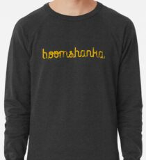 BOOMSHANKA SLOGAN, which, as everyone knows, means 'May the seed of your loin be fruitful in the belly of your woman'. Lightweight Sweatshirt