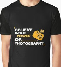 Believe In The Power Of Photography - Photographer, Selfie, Camera, Photo Gift Graphic T-Shirt