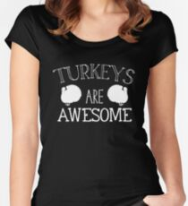 Turkeys are awesome Women's Fitted Scoop T-Shirt