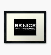 Road House - Be nice Framed Print
