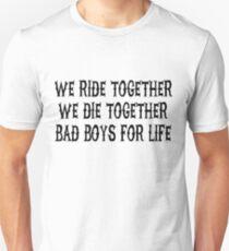 We Ride Together We Die together Bad boys for life Slim Fit T-Shirt