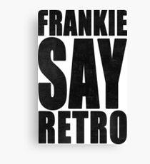 Frankie Say Retro Canvas Print